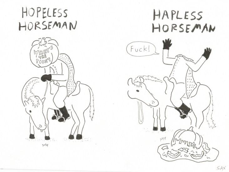 Hopeless Horseman Hapless Horseman